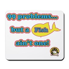 99 problems FISH Mousepad
