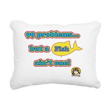 99 problems FISH Rectangular Canvas Pillow
