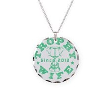 Trophy Wife Since 2013 green Necklace