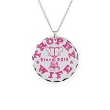 Trophy Wife Since 2013 pink Necklace Circle Charm