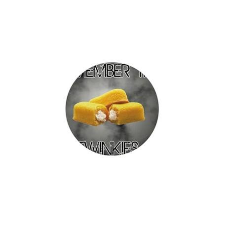 Remember The Twinkies Mini Button