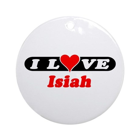 I Love Isiah Ornament (Round)