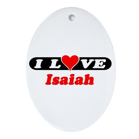 I Love Isaiah Oval Ornament