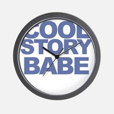 Cool story babe Wall Clock