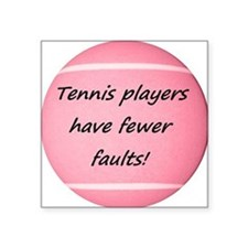 "Tennis players have fewer f Square Sticker 3"" x 3"""