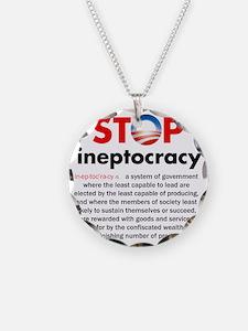 Stop Obama's Ineptocracy Necklace