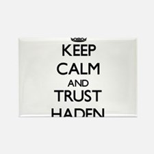 Keep Calm and TRUST Haden Magnets