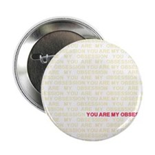"""You are my Obsession 2.25"""" Button"""