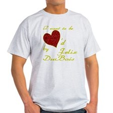 I Want to Be Loved By Felix DuBois T-Shirt