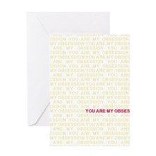 You are my Obsession Greeting Card