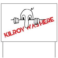 Kilroy Was Here Yard Sign