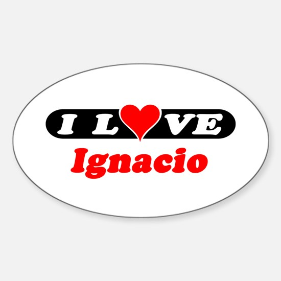 I Love Ignacio Oval Decal