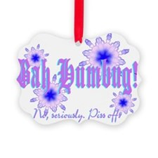 Bah Humbug! No, really. Ornament