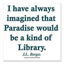 "Paradise is a Library Square Car Magnet 3"" x 3"""