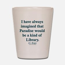 Paradise is a Library Shot Glass