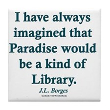 Paradise is a Library Tile Coaster