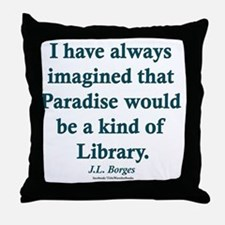 Paradise is a Library Throw Pillow