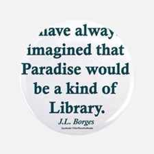 "Paradise is a Library 3.5"" Button"