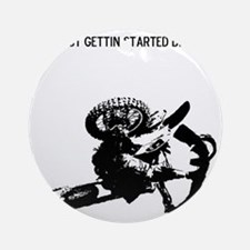 motocross im just gettin started bi Round Ornament