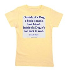 Outside of a Dog Girl's Tee