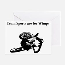 motocross team sports are for wimps Greeting Card