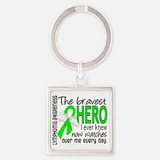D Lymphoma Bravest Hero I Ever Kne Square Keychain