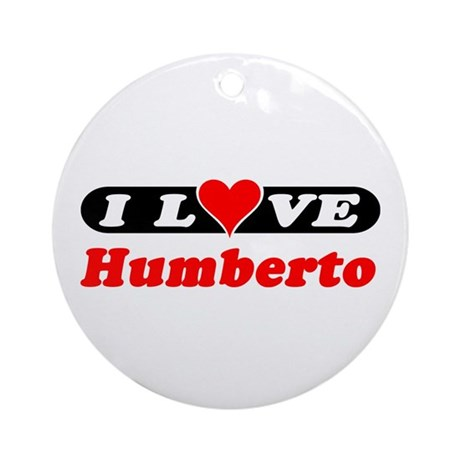 I Love Humberto Ornament (Round)