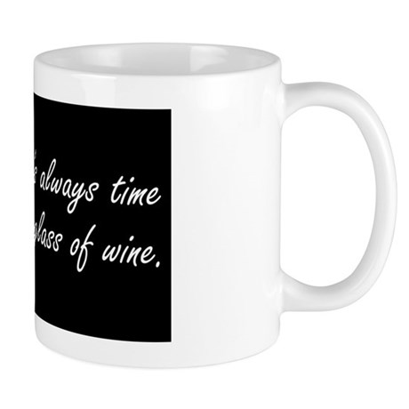 wine There is always time wine glass_of Mug