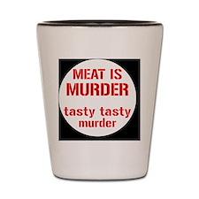 meatmurderbutton Shot Glass