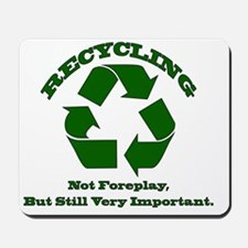 Recycling / Foreplay - Important Mousepad