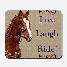 Live! Laugh! Ride! Horse Mousepad