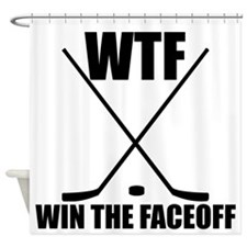 WTF Win The Faceoff Shower Curtain