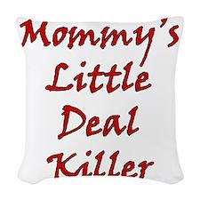 Mommys Little Deal Killer Woven Throw Pillow