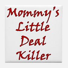 Mommys Little Deal Killer Tile Coaster