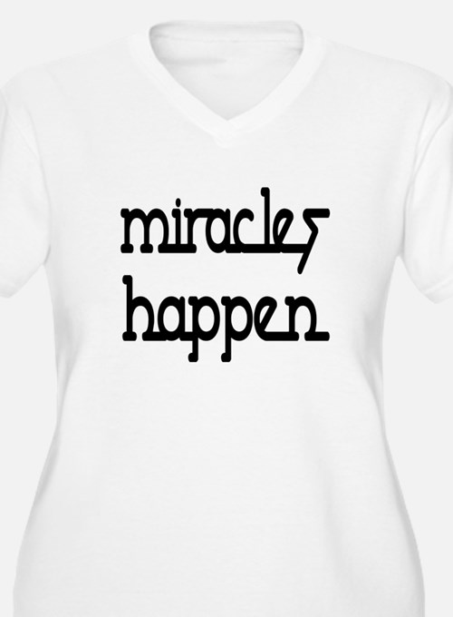Miracles Happen T-Shirt