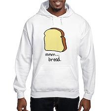 mmm.. bread. Hoodie