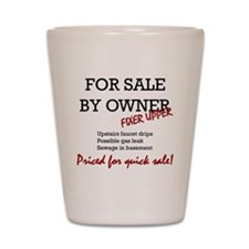 For Sale By Owner Shot Glass