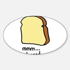 mmm.. bread. Oval Decal