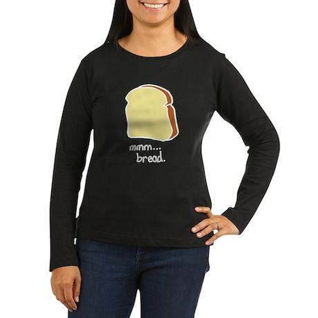 mmm.. bread. Women's Long Sleeve Dark T-Shirt
