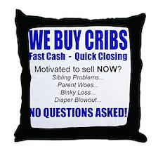 We Buy Cribs Throw Pillow