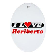 I Love Heriberto Oval Ornament