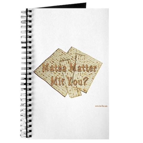 Matza Matter Mit You? Journal