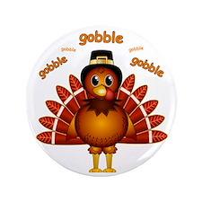 "Gobble Gobble Turkey 3.5"" Button"