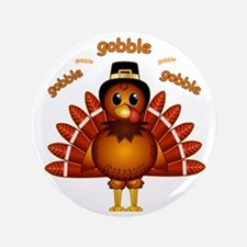 "Gobble Gobble Turkey 3.5"" Button"