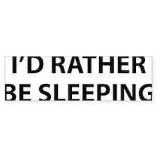 ratherSleeping1A Bumper Sticker