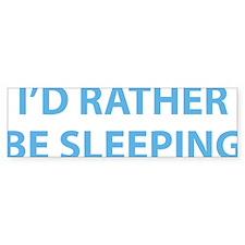 ratherSleeping1D Bumper Sticker