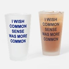 I WISH COMMON SENSE WAS MORE COMMON Drinking Glass