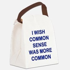 I WISH COMMON SENSE WAS MORE COMM Canvas Lunch Bag