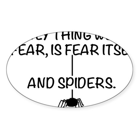 Fear itself and spiders Sticker (Oval)