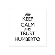 Keep Calm and TRUST Humberto Sticker